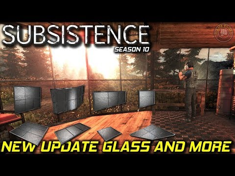 New Glass Update and More | Subsistence Let's Play | S10 EP11