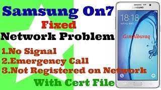 Samsung On7 G6000 certificate write,No service,Emergency cal