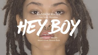 MissMe X Random Recipe - HEY BOY (feat. Sunny Moonshine)
