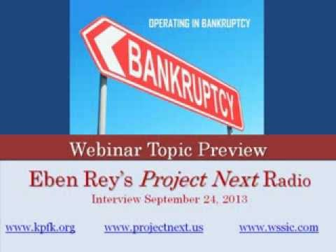 Sept. 24, 2013 - Operating in Bankruptcy Preview Interview with Eben Rey