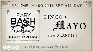 Baby Bash - Cinco De Mayo (Audio) ft. Frankie J