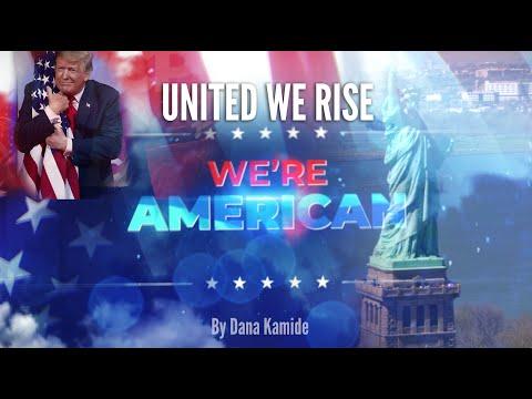 United We Rise, We're Americans - 2020 Patriotic Song By Dana Kamide