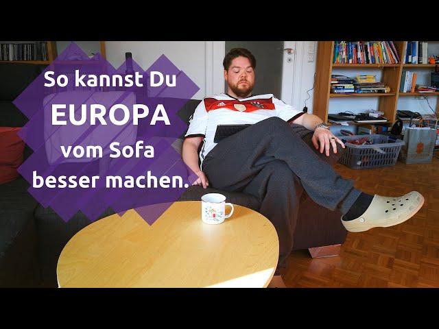#Europa vom Sofa besser machen