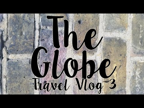 Theatre at The Globe! || Travel Vlog 3