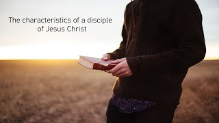 The characteristics of a disciple - 1 April 20