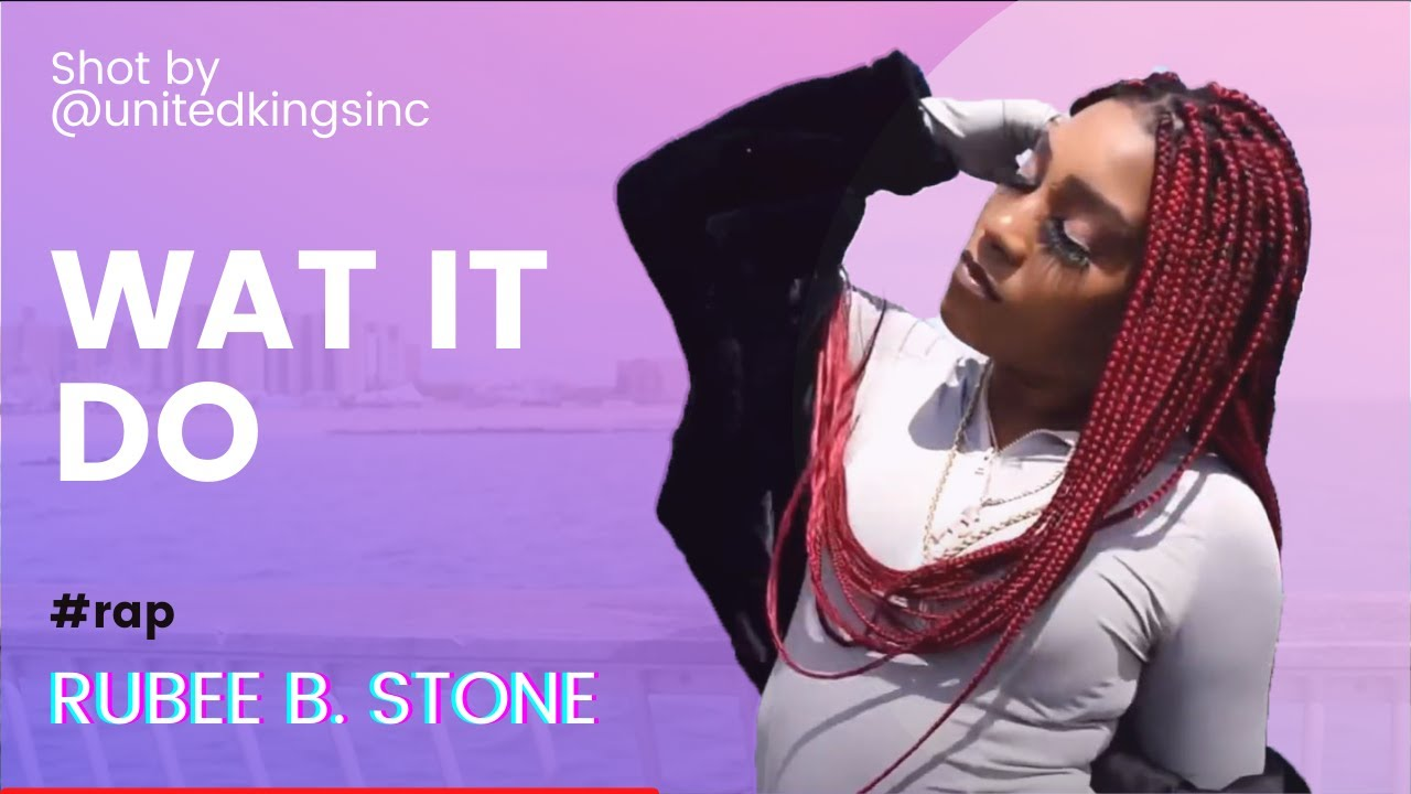 Download WAT IT DO - Official Video | Rubee B. Stone | Rap song 2021 | @unitedkingsinc