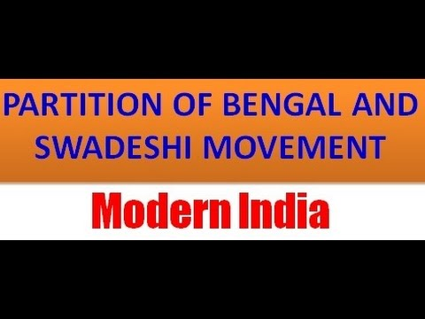 Modern India : Partition of Bengal and Swadeshi Movement Lecture By Pinnacle