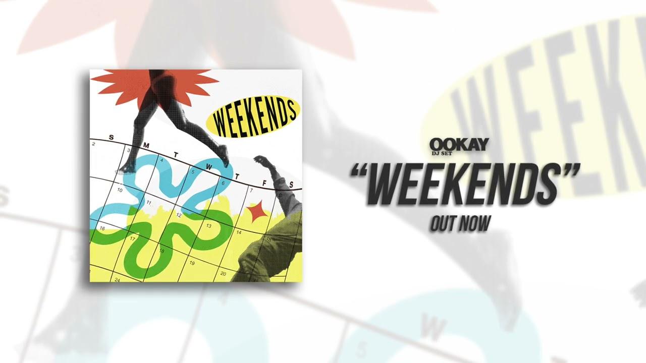 Ookay - Weekends (Official Audio)