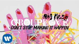 Repeat youtube video Grouplove - Don't Stop Making It Happen [Official Audio]