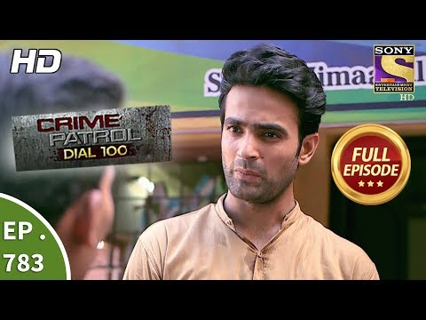 Crime Patrol Dial 100 - Ep 783 - Full Episode - 23rd May, 2018