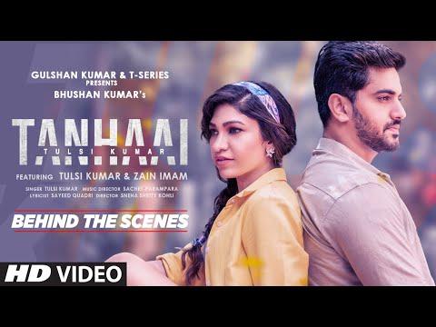 Tanhaai - Behind The Scenes | Tulsi Kumar | Sachet-Parampara | T-Series