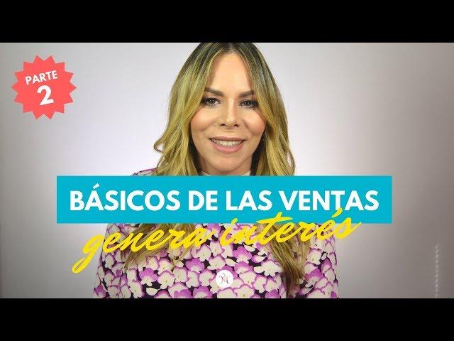 VENTAS 101: COMO MANTENER EL INTERES DEL CLIENTE | Michelle Campillo
