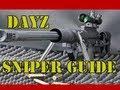 DayZ Sniper Tips + Montage