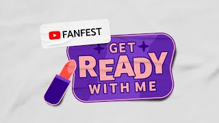 FanFest #GetReadyWithMe | YouTube FanFest 2020