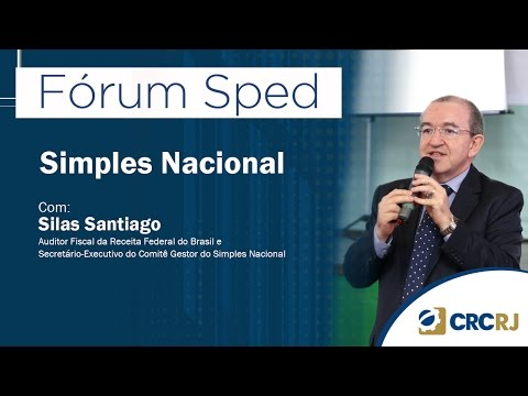 Fórum Sped - Painel 4: Simples Nacional - com Silas Santiago