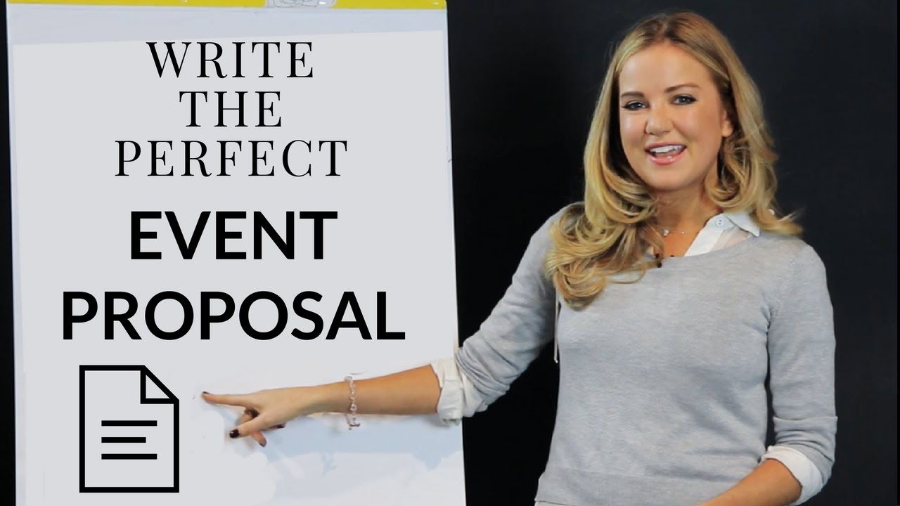 Write The Perfect Event Proposal  How To Write An Event Proposal