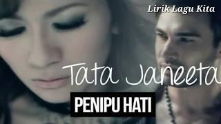 Download Mp3 Tata Janeta Penipu Hati   Lirik Hati
