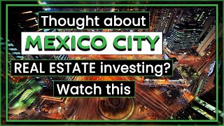 Discover Mexico City Real Estate | Where and Why to Invest in Mexico City?