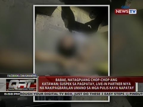QRT: Babae, natagpuang chop-chop ang katawan; suspek sa pagpatay...