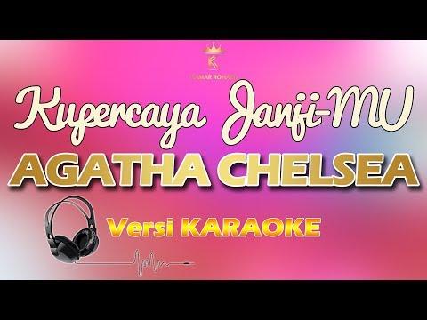 KUPERCAYA JANJI-MU - AGATHA CHELSEA (karaoke | lirik)