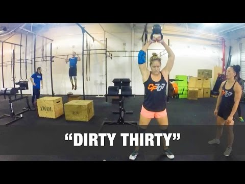 """DIRTY THIRTY"" CrossFit WOD - 11:10 Rx"