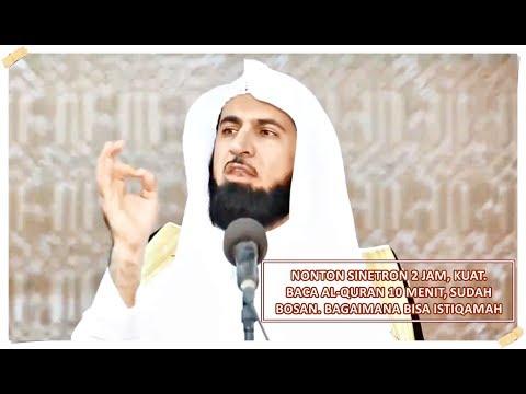 Nonton Sinetron 2 Jam, Kuat. Baca Al-Quran 10 Menit Langsung Bosan | Bagaimana Bisa Istiqamah