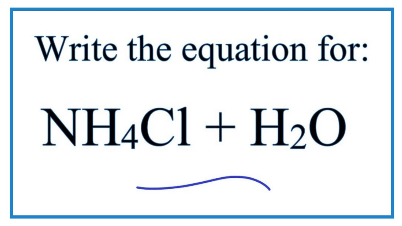Write The Balanced Equation For Dissolution Of Ammonium Chloride In Water  Tessshebaylo