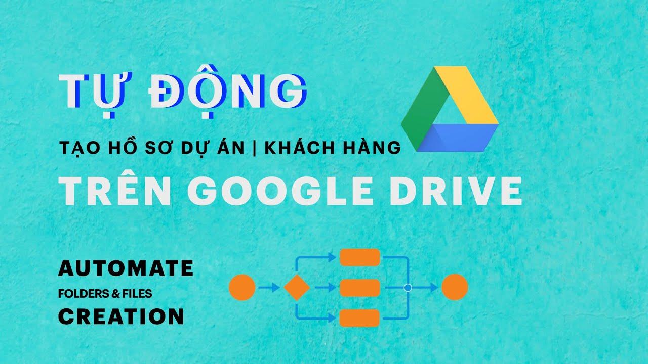 Tự động tạo file và thư mục trên Google Drive