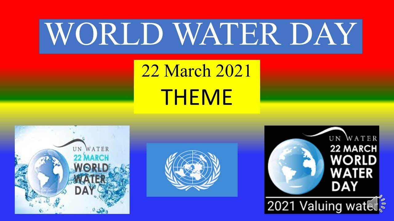 In 1993 the first world wa. World Water Day 22 March 2021 Theme Youtube
