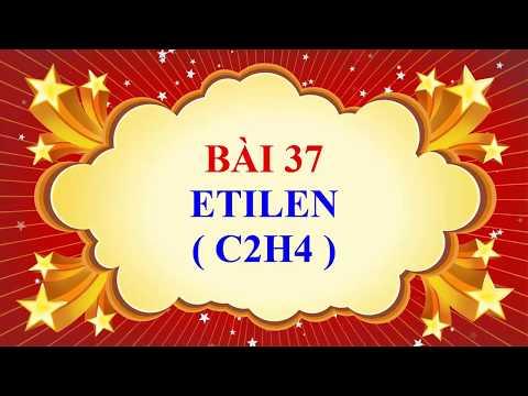 Hóa học lớp 9 - Bài 37 - Etilen - C2H4