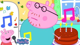 Peppa Pig Official Channel 🎂 It's Expert Daddy Pig's Birthday | Songs for Kids