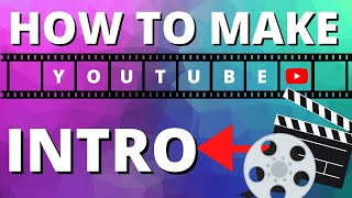How To Make An Intro For YouTube Videos