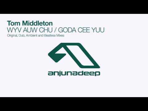 Tom Middleton - WYV AUW CHU (Original Mix)