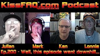 KissFAQ Podcast Ep.200 - Well, This Episode Went Downhill...