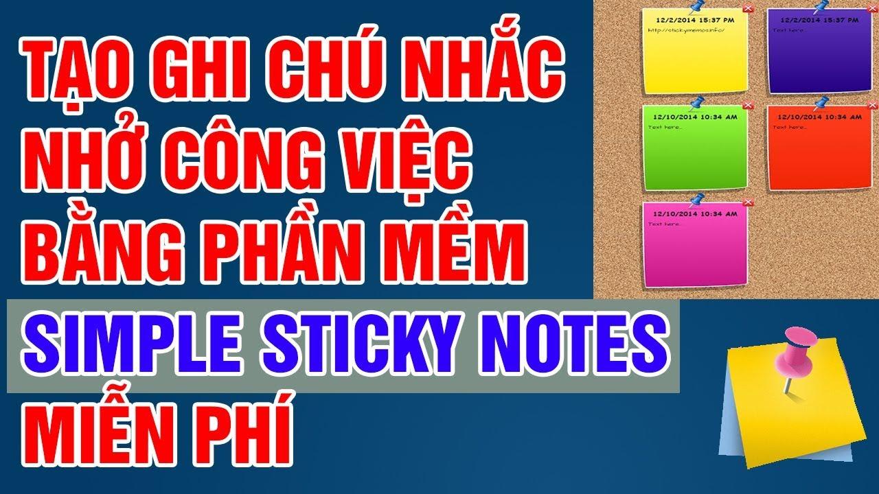 Cách Tạo Ghi Chú Trên Máy Tính Bằng Phần Mềm Simple Sticky Notes ✅Vương Văn Hiệu