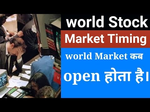 Explain world's Stock market timing open and close as per indian market in hindi!!