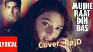 Mujhe Raat Din Bas [Full Song] | Sangharsh |RajD & Rajshree |Cover