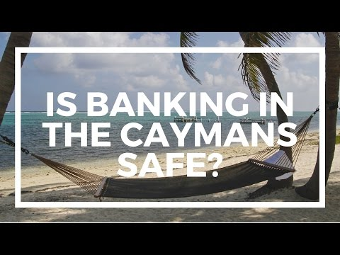 Is banking in the Cayman Islands safe?