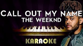 The Weeknd - Call Out My Name | HIGHER Key Piano Karaoke Instrumental Lyrics Cover Sing Along