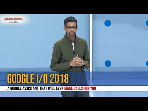 Google I/O 2018: A Google Assistant that will even make calls for you