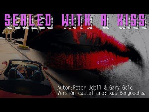 Sealed with a kiss. Peter Udell & Gary Geld. Adaptación al castellano. Versión española. Karaoke