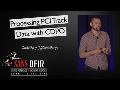 Processing PCI Track Data with CDPO - SANS Digital Forensics & Incident Response Summit 2017