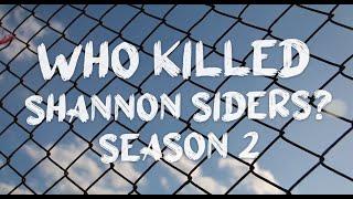 Who Killed Shannon Siders - Season 2 Promo