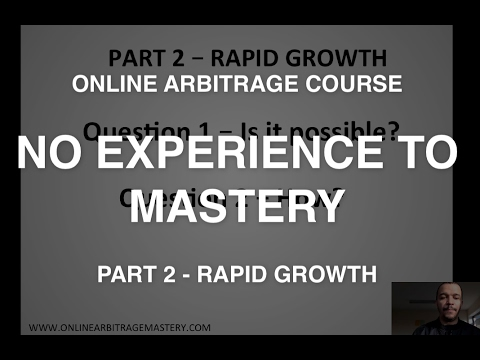 Online Arbitrage Course - Amazon FBA No Experience To Mastery In 12 Months (Part 2 Rapid Growth)