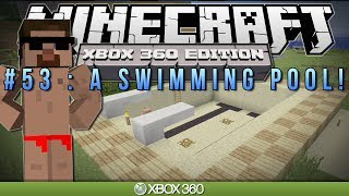Minecraft Xbox | 'A SWIMMING POOL' | Survival #53