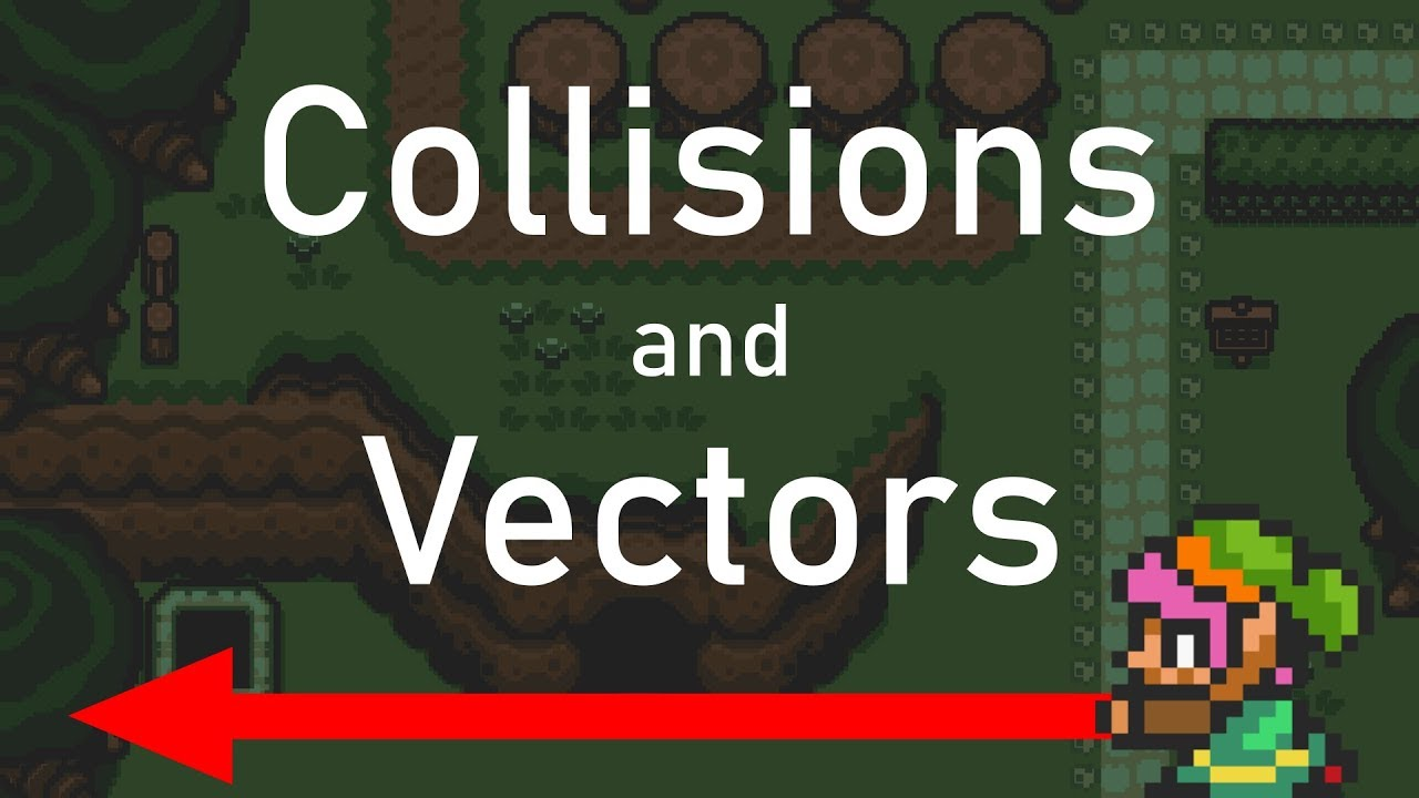 Collisions and Vectors | Recreating Zelda
