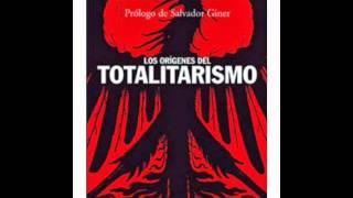 Los orígenes del totalitarismo de Hannah Arendt parte 1 (voz loquendo).