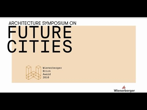 Thomas Auer on Future Cities at the Wienerberger Brick Award Symposium 2016