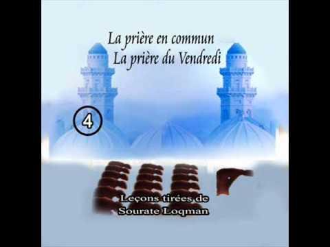 4/40 LA PRIERE EN COMMUN+DU VENDREDI/LECONS TIREES DE SOURATE LOQMAN