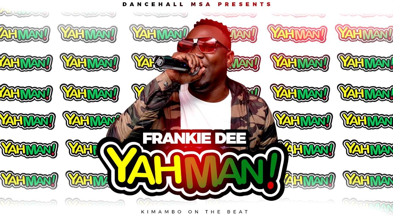 Frankie Dee  - YahMan ( 2019 Dancehall Anthem)